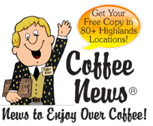 Pick up your Free, Weekly Coffee News at over 80 Highlands locations!  Register to win $40 in Dining Certificates!