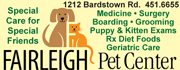 Your special friend will get special care at Fairleigh Pet Center by Drs. Marie Gagnon & Kelly Neat offering medicine, surgery, boarding, grooming, puppy & kitten exams, Rx diet foods & geriatric care