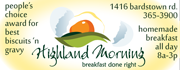 Urban Spoon awarded Highland Morning 'Top 101 Great Breakfasts in America 2013'! Stop in for award-winning biscuits 'n gravy where breakfast is done right every day, 8a-3p!