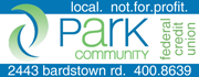 Park Community Federal Credit Union is Local and Not-for-Profit... Your Life, Your Money, Your Way!